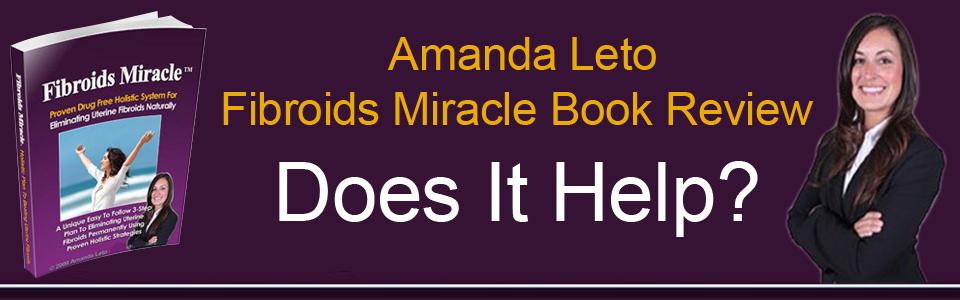 Amanda Leto Fibroids Miracle Book | Sujis Ben Review | Does It Help?