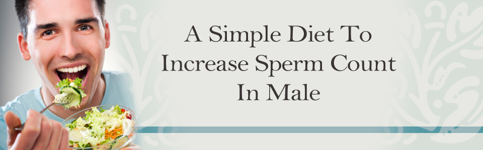A Simple Diet To Increase Sperm Count In Male