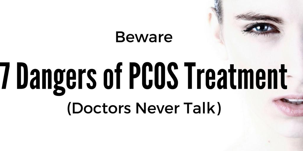 Beware 7 Dangers of PCOS Treatment (Doctors Never Talk)