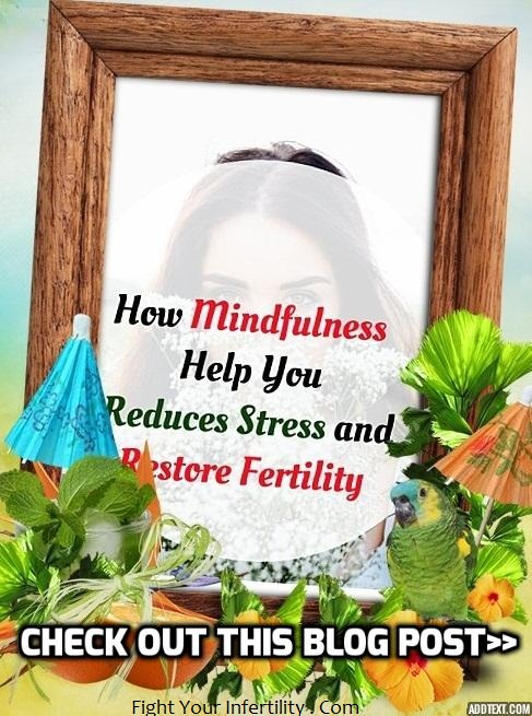 How Mindfulness Help You Reduces Stress and Restore Fertility