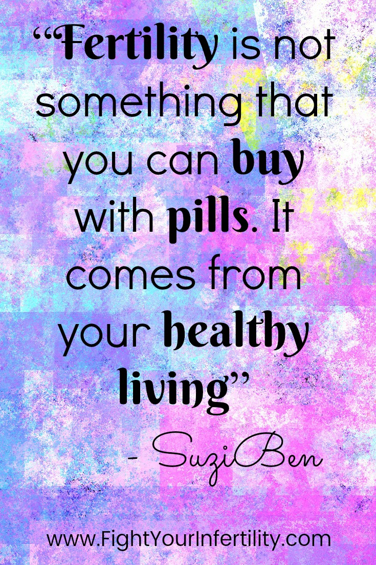 """Fertility is not something that you can buy with pills. It comes from your healthy living"""