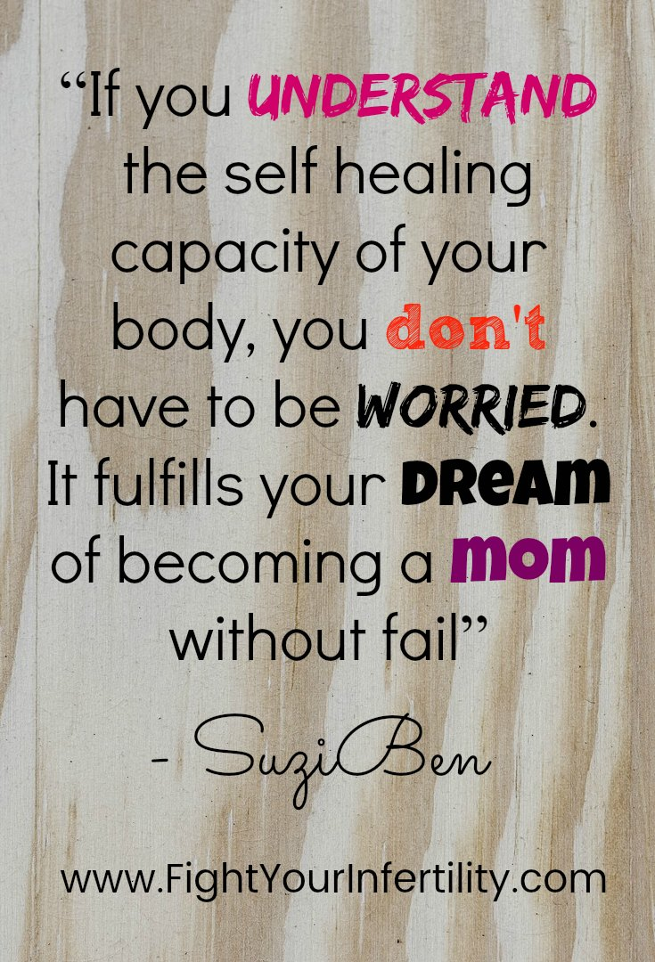 """If you understand the self healing capacity of your body, you don't have to be worried. It fulfills your dream of becoming a mom without fail"""