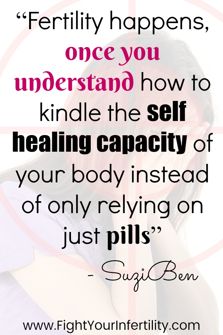 """Fertility happens, once you understand how to kindle the self healing capacity of your body instead of only relying on just pills"""