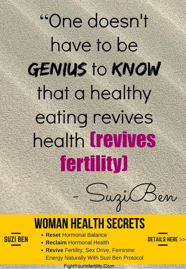 One doesn't have to be genius to know that a healthy eating revives health (revives fertility)