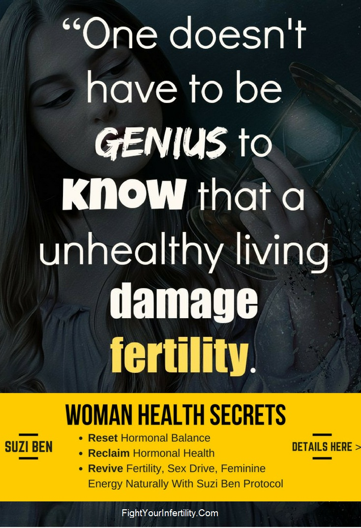 One doesn't have to be genius to know that a unhealthy living damage fertility.