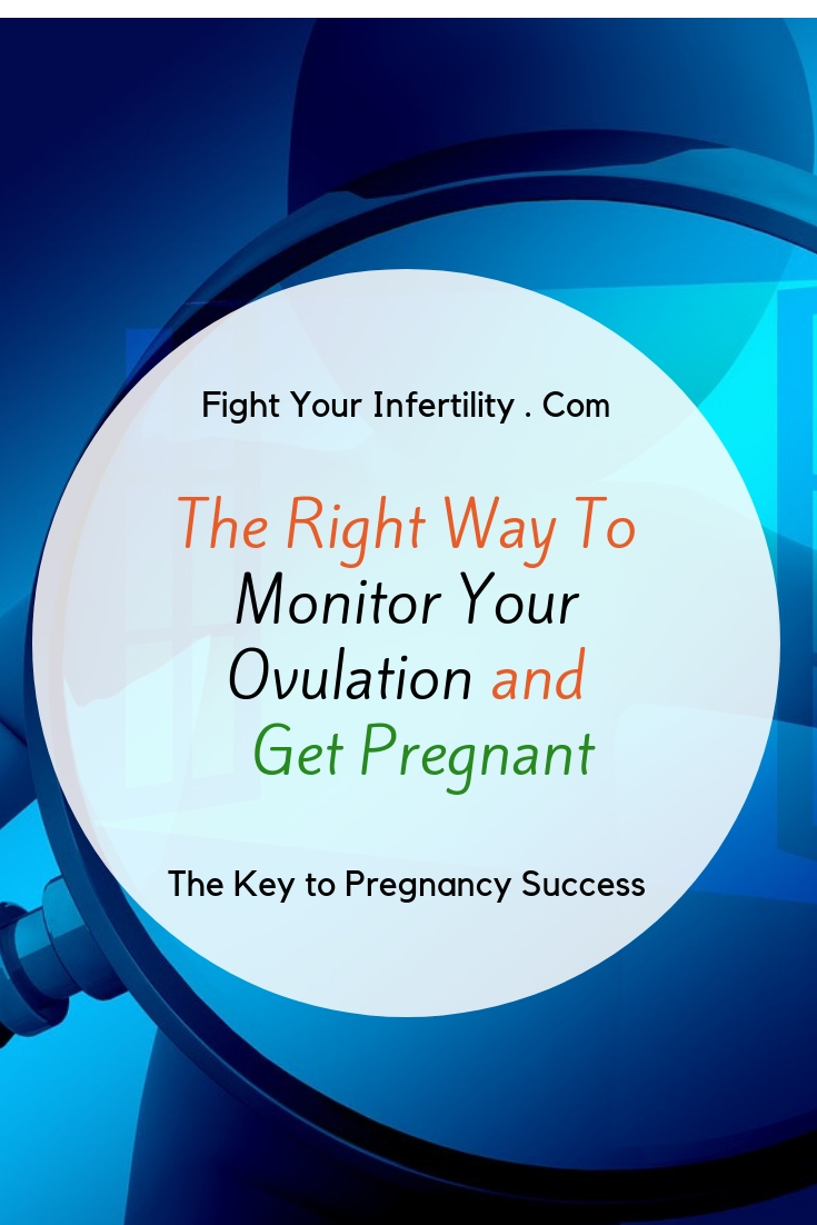 The Right Way To Monitor Your Ovulation and Get Pregnancy